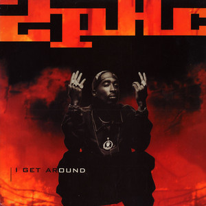 I Get Around (Tupac Shakur song) 1993 single by 2Pac featuring Shock-G and Money-B