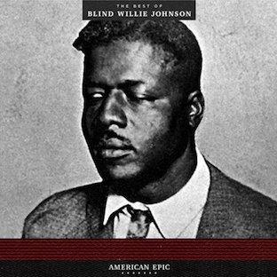American Epic The Best Of Blind Willie Johnson Wikipedia