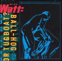 <i>Ball-Hog or Tugboat?</i> 1995 studio album by Mike Watt