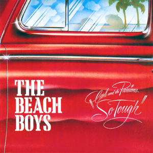 "<i>Carl and the Passions – ""So Tough""</i> 1972 studio album by The Beach Boys"