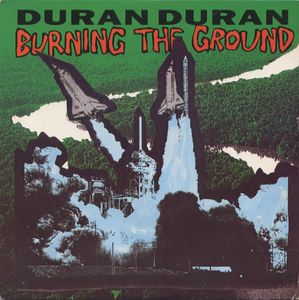 Burning the Ground 1989 single by Duran Duran