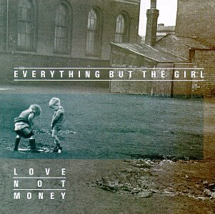 <i>Love Not Money</i> 1985 studio album by Everything but the Girl