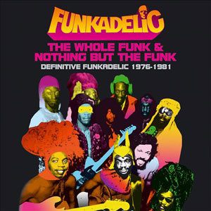 <i>The Whole Funk & Nothing but the Funk: Definitive Funkadelic 1976–1981</i> 2005 greatest hits album by Funkadelic