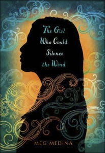 <i>The Girl Who Could Silence the Wind</i> book by Meg Medina