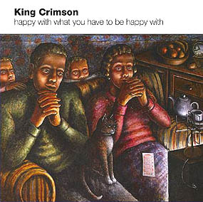 <i>Happy with What You Have to Be Happy With</i> 2002 EP by King Crimson