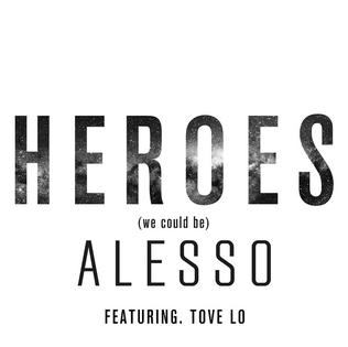 Heroes (We Could Be) single by Alesso featuring Tove Lo