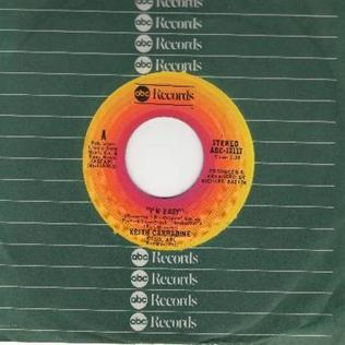 Im Easy (Keith Carradine song) 1976 single by Keith Carradine