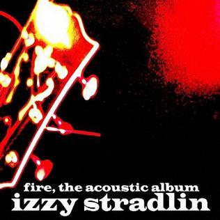 <i>Fire, the Acoustic Album</i> 2007 studio album by Izzy Stradlin