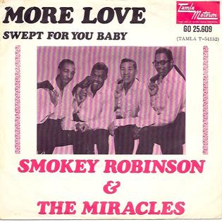 More Love (Smokey Robinson and the Miracles song) 1967 single by The Miracles