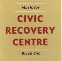 <i>Music for Civic Recovery Centre</i> 2000 studio album by Brian Eno