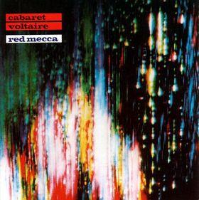 <i>Red Mecca</i> 1981 studio album by Cabaret Voltaire