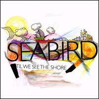 Seabird 'Til We See the Shore CD cover.JPG
