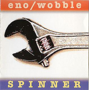 <i>Spinner</i> (album) 1995 soundtrack album by Brian Eno and Jah Wobble
