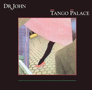 <i>Tango Palace</i> (Dr. John album) album by Dr. John
