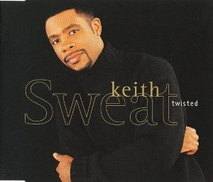 Twisted (Keith Sweat song) 1996 single by Keith Sweat