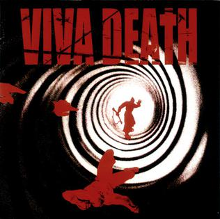 <i>Viva Death</i> (2002 Viva Death album) 2002 studio album by Viva Death