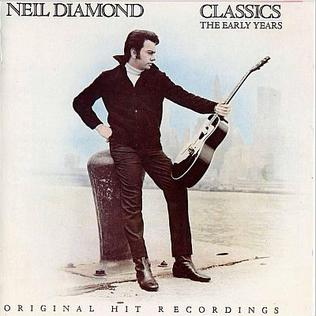 <i>Classics: The Early Years</i> 1983 compilation album by Neil Diamond