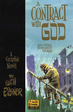 Trade paperback of Will Eisner's A Contract with God (1978), one of the first books to describe itself as being a graphic novel.