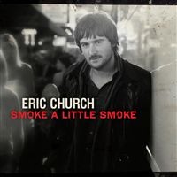 Eric Church - Smoke a Little Smoke single.jpg