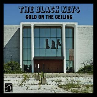 Gold on the Ceiling 2012 single by The Black Keys