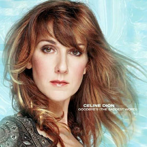 Goodbyes (The Saddest Word) 2002 single by Céline Dion