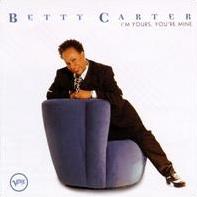 <i>Im Yours, Youre Mine</i> 1997 studio album by Betty Carter