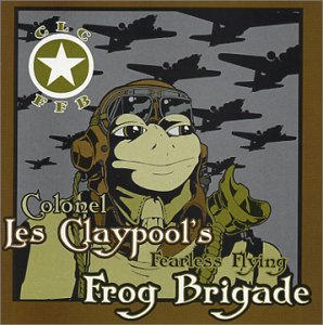 <i>Live Frogs Set 1</i> live album by Colonel Les Claypools Fearless Flying Frog Brigade