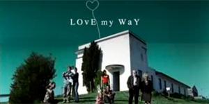 <i>Love My Way</i>