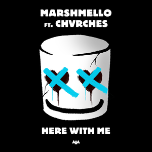 Here with Me (Marshmello song) 2019 single by Marshmello ft. Churches