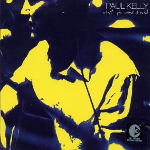<i>Wont You Come Around</i> 2003 EP by Paul Kelly