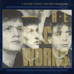 <i>If You Want to Defeat Your Enemy Sing His Song</i> 1987 studio album by The Icicle Works