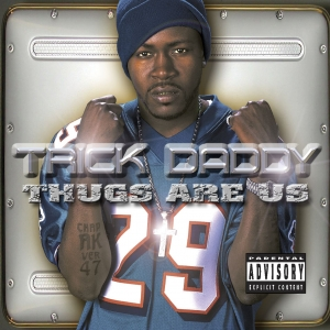 <i>Thugs Are Us</i> 2001 studio album by Trick Daddy