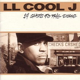 <i>14 Shots to the Dome</i> 1993 studio album by LL Cool J