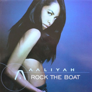 Rock the Boat (Aaliyah song) 2002 single by Aaliyah