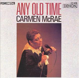 <i>Any Old Time</i> (album) 1986 studio album by Carmen McRae