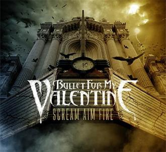 Bullet For My Valentine  Bullet_For_My_Valentine_-_Scream,_Aim,_Fire