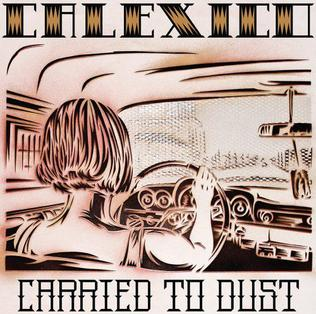 <i>Carried to Dust</i> 2008 studio album by Calexico