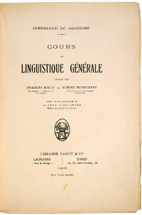 book compiled by Charles Bally and Albert Sechehaye from notes on lectures given by Ferdinand de Saussure at the University of Geneva between 1906 and 1911, published in 1916