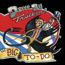 Portada de l'àlbum The Big To-Do, dels Drive-By Truckers.