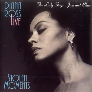 <i>Stolen Moments: The Lady Sings... Jazz and Blues</i> 1993 live album by Diana Ross