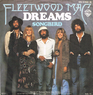 Dreams (Fleetwood Mac song) 1977 single by Fleetwood Mac