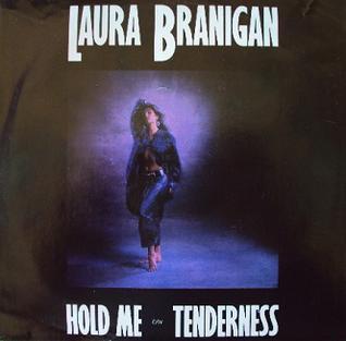 Hold Me (Laura Branigan song) 1985 single by Laura Branigan