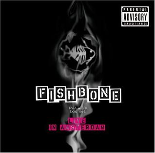 <i>Live in Amsterdam</i> (Fishbone album) 2005 live album by Fishbone