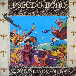 <i>Love an Adventure</i> 1985 studio album by Pseudo Echo