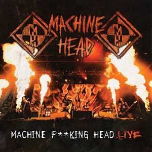 <i>Machine Fucking Head Live</i> 2012 live album by Machine Head