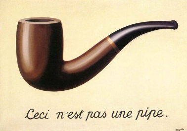 "Magritte's ""The Treachery of Images"" (1928-9) or ""Ceci n'est pas une pipe"" (""This is not a pipe"")."