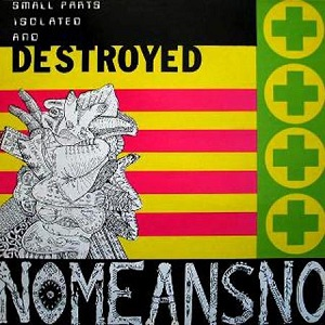<i>The Day Everything Became Isolated and Destroyed</i> 1988 compilation album by NoMeansNo