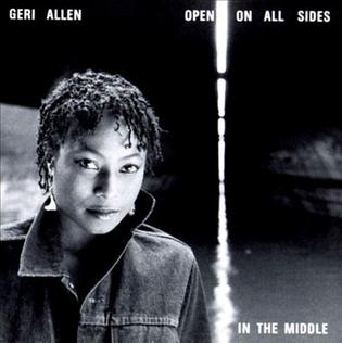 <i>Open on All Sides in the Middle</i> 1987 studio album by Geri Allen
