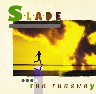 Run Runaway 1984 single by Slade