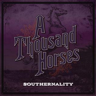 <i>Southernality</i> 2015 studio album by A Thousand Horses